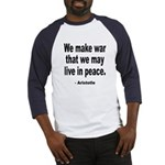 Make War to Live in Peace Quote (Front) Baseball J