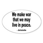 Make War to Live in Peace Quote Oval Sticker