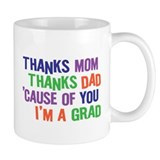Thanks I'm a GRAD Mug
