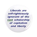 """3.5"""" Ignorant Liberals Button"""