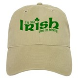 Only Irish When I'm Drinking Baseball Cap