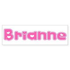 """""""Brianne"""" Bumper Bumper Sticker"""