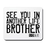 See You In Another Life Brother Mousepad
