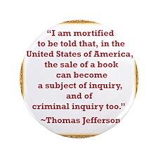 "Thomas Jefferson on book sale 3.5"" Button"