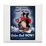 Don't Shiver Winter Poster Art Tile Coaster