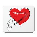Hopelessly Romantic Mousepad
