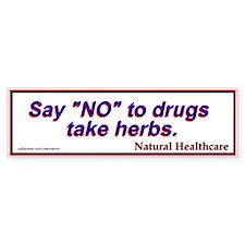 Say NO to drugs Natural Health Bumper Bumper Sticker