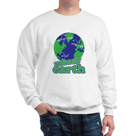 messy earth Sweatshirt