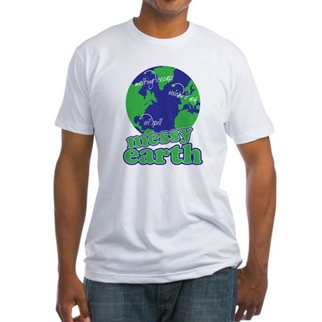 messy earth Fitted T-Shirt
