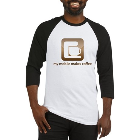 my mobile makes coffee Baseball Jersey