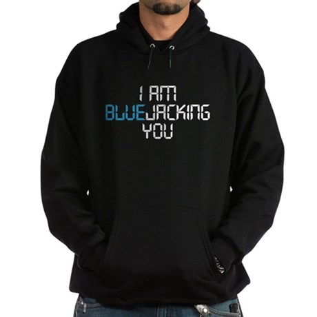 I am Bluejacking You Hoodie (dark)