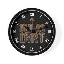 Old As Dirt Wall Clock