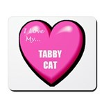 I Love My Tabby Cat Mousepad