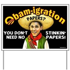 Obam-igration No Stinkin' Papers Yard Sign