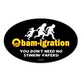 Obam-igration No Stinkin' Papers II Decal