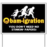 Obam-igration No Stinkin' Papers II Yard Sign