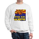 Viva Los SB1070 Sweatshirt