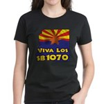 Viva Los SB1070 Women's Dark T-Shirt