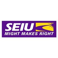 SEIU - Might Makes Right, Bumper Sticker