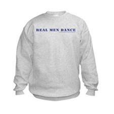 Real Men Dance Sweatshirt