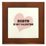 Robyn Is My Valentine Framed Tile