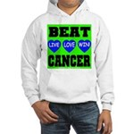 Beat Cancer! Live Love Win! Hooded Sweatshirt