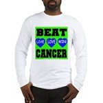 Beat Cancer! Live Love Win! Long Sleeve T-Shirt