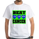 Beat Cancer! Live Love Win! White T-Shirt