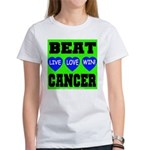 Beat Cancer! Live Love Win! Women's T-Shirt
