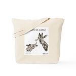 Giraffes Sing! Tote Bag