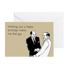 Makes Me Feel Gay Greeting Card