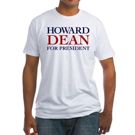 Howard Dean for President Fitted T-Shirt