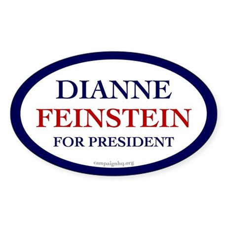 Dianne Feinstein for President. Oval sticker