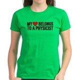 My Heart Belongs To A Physicist Tee