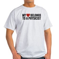 My Heart Belongs To A Physicist T-Shirt
