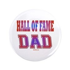 """Hall of Fame Father's Day 3.5"""" Button"""