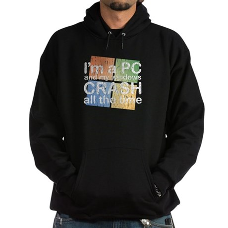 I'm a PC and my windows CRASH Hoodie (dark)