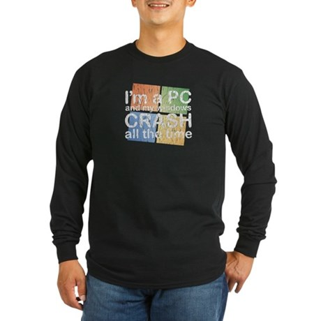 I'm a PC and my windows CRASH Long Sleeve Dark T-S