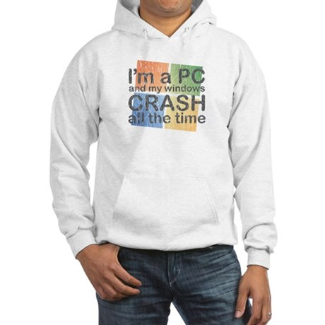I'm a PC and my windows CRASH Hooded Sweatshirt