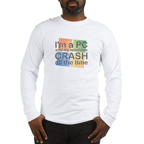 I'm a PC and my windows CRASH Long Sleeve T-Shirt
