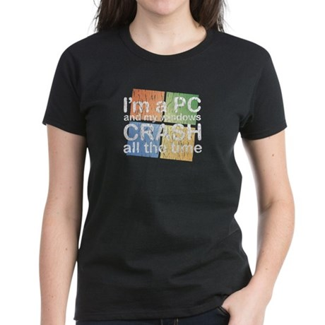 I'm a PC and my windows CRASH Women's Dark T-Shirt