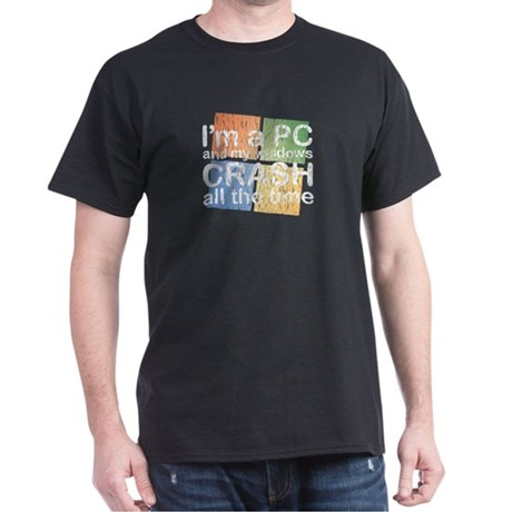 I'm a PC and my windows CRASH Dark T-Shirt