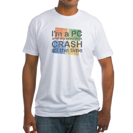 I'm a PC and my windows CRASH Fitted T-Shirt