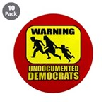 Undocumented Democrats 3.5&amp;quot; Button (10 pack)