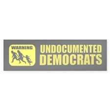 Undocumented Democrats Bumper Sticker