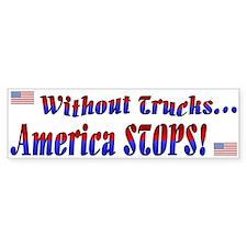 America Stops Bumper Bumper Sticker