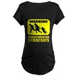 Undocumented Democrats Maternity Dark T-Shirt
