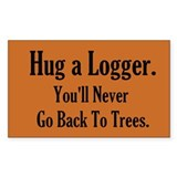 Hug a Logger Decal