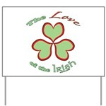 Love of the Irish Yard Sign
