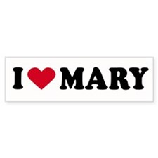 I LOVE MARY ~ Bumper Bumper Sticker